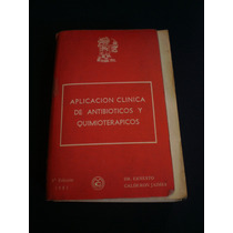 Aplicación Clínica De Antibióticos - Dr. Ernesto Calderón J.