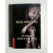 Rosa Montero Te Tratare Como A Una Reina Libro Importado