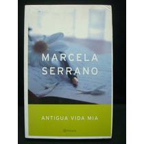 Marcela Serrano, Antigua Vida Mía.