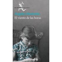 El Viento De Las Horas - Angeles Mastretta - Ed. Seix Barral