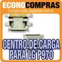 Centro De Carga Para Lg Optimus Black P970 100% Nuevo