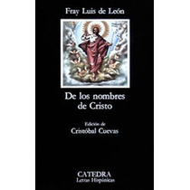 De Los Nombres De Cristo De Leon Fray Luis