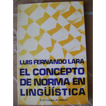 El Concepto De Norma En Linguistica. L.f. Lara. $139