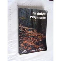 Libro La Unica Respuesta , Elsa Santies , Año 1988 , 215 Pag