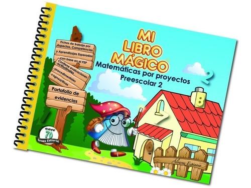 Mi Libro Mágico - Matemáticas Por Proyectos - Preescolar 2