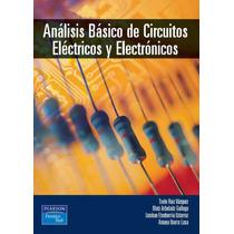 Libro:análisis Básico De Circuitos Eléctricos Y Electrónicos
