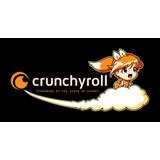Animes Crunchyroll. Entrega Al Instante