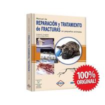 Manual De Reparación Y Tratamiento De Fracturas