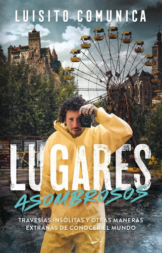 Original - Lugares Asombrosos - Luisito Comunica - Nuevo