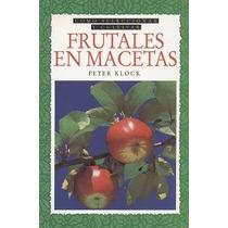 Plantas Frutales En Macetas - Libro