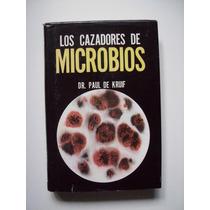 Los Cazadores De Microbios - Dr. Paul De Kruif - 1998 - Vv4