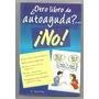 ¿otro Libro De Autoayuda?... ¡no! / David Fong