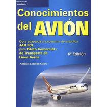 Conocimientos Del Avión, Aeronáutica, Avioneta, Vuelos Libro