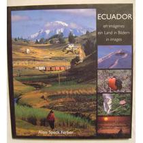 Ecuador En Imágenes - Alois Speck Ferber