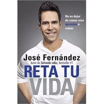 Reta Tu Vida - Jose Fernandez - Libro Digital Pdf