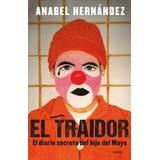 El Traidor - Anabel Hernández - Nuevo - Original - Sellado