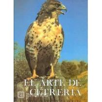 El Arte De Cetrería - Aves Rapaces - Águilas - Alcones