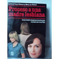 Proceso A Una Madre Lesbiana. Gibson Y Risher Roca