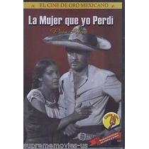 La Mujer Que Yo Perdi Pedro Infante , Pelicula En Dvd
