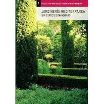 Jardineria Mediterranea Sin Especies Invasoras
