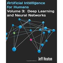 Inteligencia Artificial Para Los Seres Humanos Volumen 3: El