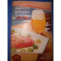 Recetario Mariscos, Pescados Y Cerveza