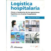 Logistica Hospitalaria 2/ed - Borja Ozores Masso / Alfaomega