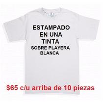 Playera Blanca Personalizada Serigrafia Mayoreo +10 1 Tinta