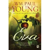 Eva - Wm. Paul Young - Autor De La Cabaña
