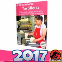 Como Poner Una Tortillería - Guía Para Iniciar Negocio 2016