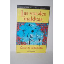 Las Vocales Malditas, Óscar De La Borbolla.