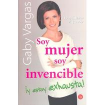 Soy Mujer Soy Invencible Y Estoy Exhausta - Gaby Vargas - Pu