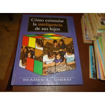 Libro Como Estimular La Inteligencia De Sus Hijos