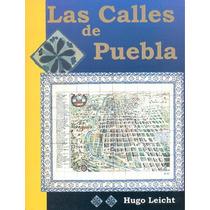 Las Calles De Puebla Libro De Hugo Leicht Nuevecito