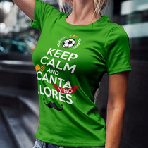Playera México Selección Mexicana Keep Calm Canta No Llores