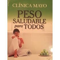 Peso Saludable Para Todos Clinica Mayo