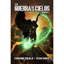 La Guerra De Los Cielos: Volumen Iv Fernando Libro Digital