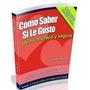 Como Saber Si Le Gusto+seduccion Peligrosa-ebook-digital2x1