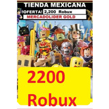 2200 Robux En Roblox(tienda Mexicana)