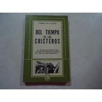 Del Tiempo De Los Cristeros Autor: Gabriel De La Mora