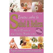 Libro Secretos Sobre Salud Y Belleza Natural