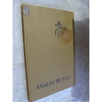 Libro Anales De Tula , Frm Vol. I , 40 Paginas , Año 1979