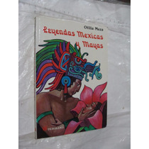 Libro Leyendas Mexicas Y Mayas , Otilia Meza, Año 1996 , 163