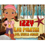 Kit Imprimible Izzy Y Los Piratas Del País D Nunca Jamás 2x1