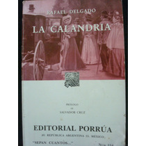 Rafael Delgado, La Calandria.