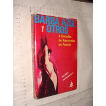 Libro Barba Azul Y Otros , 3 Decadas De Asesinatos En Franci
