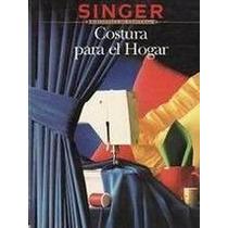 El Gran Libro De La Costura Para El Hogar