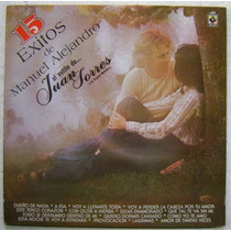 Juan Torres / Manuel Alejandro 15 Exitos 1 Disco Lp Vinilo