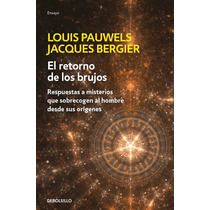 El Retorno De Los Brujos ... Louis Pauwells/ Jacques Bergier