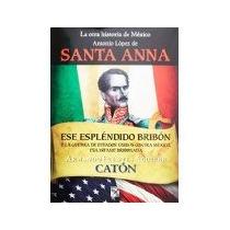 Libro La Otra Historia De Mexico Antonio Lopez De Santa A*cj